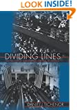 Dividing Lines: The Politics of Immigration Control in America (Princeton Studies in American Politics: Historical, International, and Comparative Perspectives)
