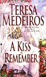 A Kiss to Remember (0553581856) by Teresa Medeiros