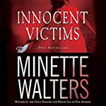 Innocent Victims: Two Novellas | Minette Walters