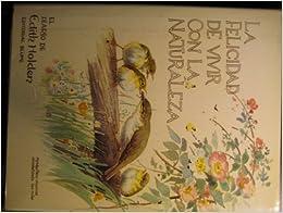 La Felicidad De Vivir Con La Naturaleza (El Diario de Edith Holden