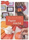 echange, troc Sophie Mouton-Perrat - Papier mâché