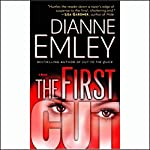 The First Cut | Dianne Emley