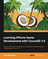 Learning iPhone Game Development with Cocos2D 3.0 Front Cover
