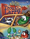 img - for [ The Mess Detectives Case #683: The Trouble with Larry[ THE MESS DETECTIVES CASE #683: THE TROUBLE WITH LARRY ] By Peterson, Doug ( Author )Jan-17-2006 Hardcover book / textbook / text book