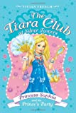 The Tiara Club at Silver Towers 11: Princess Sophia and the Prince's Party (0061124494) by French, Vivian