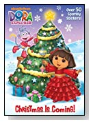 Christmas is Coming! (Dora the Explorer) (Glitter Sticker Book)