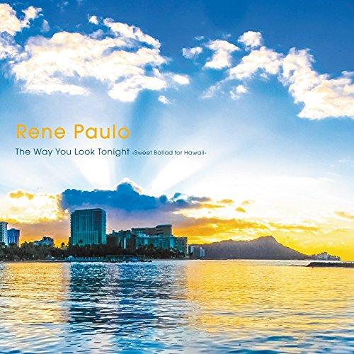 The Way You Look Tonight~Sweet Ballad for Hawaii~