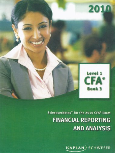 Schwesernotes for the 2010 CFA Exam Financial Reporting and Analysis (Level 1 CFA BOOK 3)