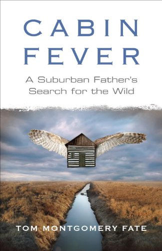Cabin Fever: A Suburban Father
