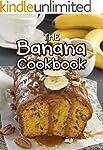 The Banana Cookbook: Top 50 Most Deli...
