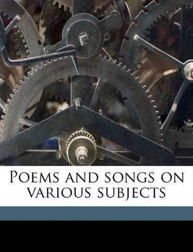 Poems and songs on various subjects