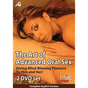 Loving Sex - The Art Of Advanced Oral Sex - 2 DVD Set
