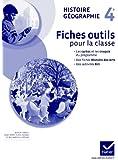 Histoire-Géographie 4e éd. 2011 - Fiches outils pour la classe