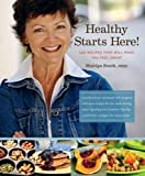 Healthy Starts Here: 140 Recipes That Will Make You Feel Great