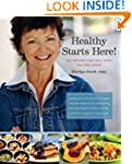Healthy Starts Here: 140 Recipes That...