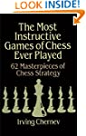 The Most Instructive Games of Chess E...