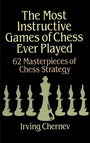 The Most Instructive Games Of Chess Ever Played: 62 Masterpieces Of Chess Strategy front-24779