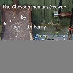 The Chrysanthemum Grower Audiobook
