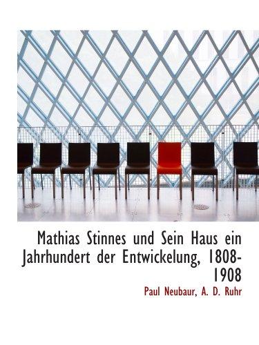 Mathias Stinnes und Sein Haus ein Jahrhundert der Entwickelung, 1808-1908