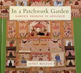 img - for In a Patchwork Garden: Garden Design Applique book / textbook / text book