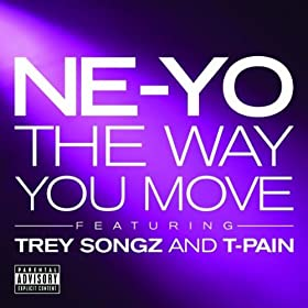 The Way You Move [Explicit]