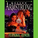 Personal Demon: Women of the Otherworld, Book 8 Audiobook by Kelley Armstrong Narrated by Laural Merlington, Todd McLaren