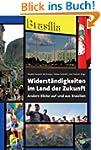Widerst�ndigkeiten im >Land der Zukun...