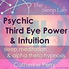 Psychic Third Eye Power & Intuition Booster: Sleep Meditation & Alpha Theta Hypnosis with the Sleep Lab Discours Auteur(s) : Joel Thielke, Catherine Perry Narrateur(s) : Catherine Perry