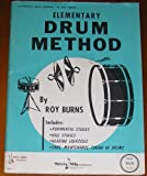 img - for Elementary Drum Method by Roy Burns (Includes Rudimental Studies, Roll Studies, Reading Exercises, and Care/Maintenance) book / textbook / text book