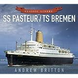 SS Pasteur / TS Bremen (Classic Liners)