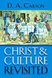 Christ and Culture Revisited (0802867383) by Carson, D. A.