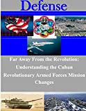 Far Away From the Revolution: Understanding the Cuban Revolutionary Armed Forces Mission Changes (Defense)