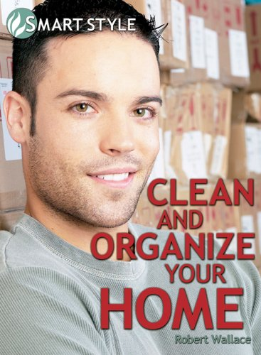 Clean and Organize your Home (Smart Style)