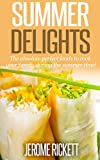 img - for Summer Delights: The absolute perfect foods to cook your family during the summer time! book / textbook / text book