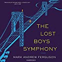 The Lost Boys Symphony: A Novel (       UNABRIDGED) by Mark Ferguson Narrated by Nicholas Tecosky