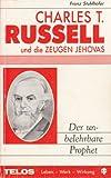 Charles T. Russell und die Zeugen Jehovas