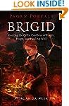 Pagan Portals - Brigid: Meeting The C...