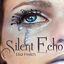 Silent Echo: A Siren's Tale (       UNABRIDGED) by Elisa Freilich Narrated by Tara Sands