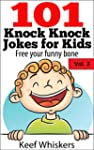 101 Knock Knock Jokes for kids:Vol.3...