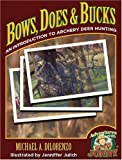 Bows, Does & Bucks: An Introduction to Archery Deer Hunting (Adventures with Jonny) [Hardcover]