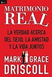 img - for Matrimonio real: La verdad acerca del sexo, la amistad y la vida juntos (Spanish Edition) book / textbook / text book