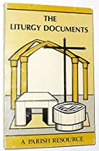 The Liturgy Documents: A Parish Resource by…
