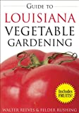 Guide to Louisiana Vegetable Gardening (Vegetable Gardening Guides)