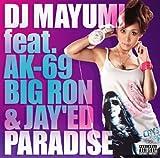 PARADISE♪DJ MAYUMI feat. AK-69, BIG RON & JAY'ED