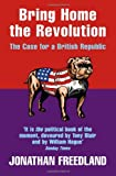 Bring Home the Revolution: The Case for a British Republic