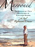Marooned: The Strange but True Adventures of Alexander Selkirk, the Real Robinson Crusoe (0618568433) by Kraske, Robert