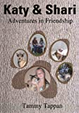 img - for Katy & Shari: Adventures in Friendship book / textbook / text book