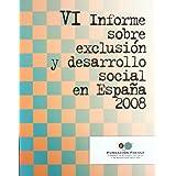 VI Informe sobre exclusión y desarrollo social en España 2008 (FOESSA.Colección informes sociológicos)
