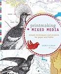 Printmaking + Mixed Media: Simple Tec...