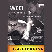 The Sweet Science | [A. J. Liebling]